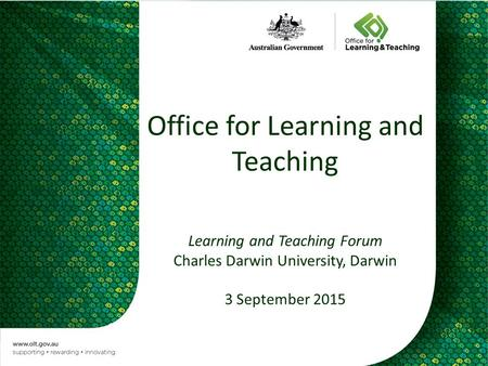 Office for Learning and Teaching Learning and Teaching Forum Charles Darwin University, Darwin 3 September 2015.