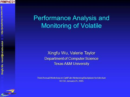 Xingfu Wu Xingfu Wu, Valerie Taylor Department of Computer Science Texas A&M University Third Annual Workshop on OptIPuter.