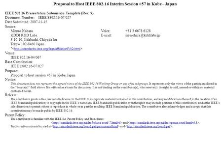 Proposal to Host IEEE 802.16 Interim Session #57 in Kobe - Japan IEEE 802.16 Presentation Submission Template (Rev. 9) Document Number: IEEE S802.16-07/027.