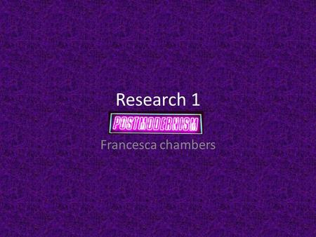 Research 1 Francesca chambers. Post-modernism in film is about challenging normal conventional film making. This is often done by: Challenging metanarratives.