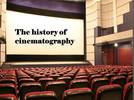The history of cinematography