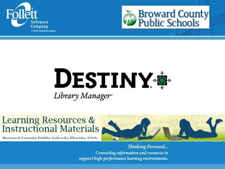 Destiny Library Management System Supports Accountability Facilitates Collaboration Enhances Student Achievement.