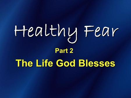 Healthy Fear The Life God Blesses Part 2. Ah, Ah Choo!
