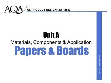 AS PRODUCT DESIGN: 3D - 2550 Aqa As | product design 3d Unit A Materials, Components & Application Papers & Boards.
