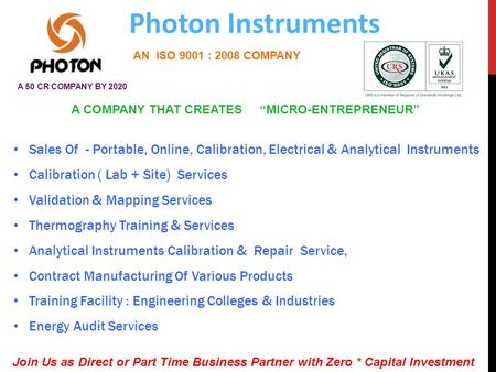 Photon Instruments Sales Of - Portable, Online, Calibration, Electrical & Analytical Instruments Calibration ( Lab + Site) Services Validation & Mapping.