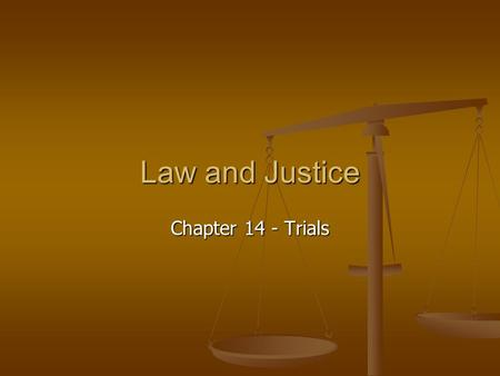Law and Justice Chapter 14 - Trials. Due Process of Law Due Process of Law Due Process of Law Means little to people unless they are arrested Means little.