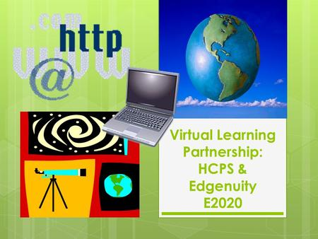 Virtual Learning Partnership: HCPS & Edgenuity E2020.
