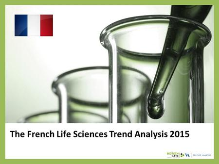 The French Life Sciences Trend Analysis 2015. About Us The following statistical information has been obtained from Biotechgate. Biotechgate is a global,