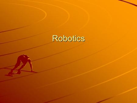 "Robotics. Robots and Robotics The word robot was first used by Karel Capek in his 1921 play ""Rossum's Universal Robots"". The word described perfect tireless."