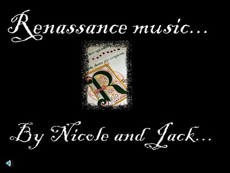 Renaissance music started in the 1450 and began in Italy but soon spread to the rest of Europe. This kind of music was less governed by the church.