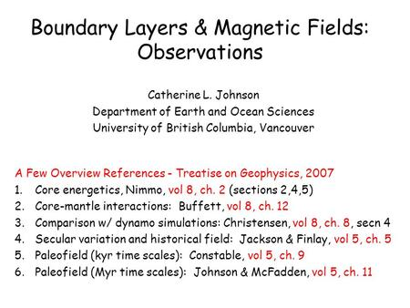 Boundary Layers & Magnetic Fields: Observations Catherine L. Johnson Department of Earth and Ocean Sciences University of British Columbia, Vancouver A.