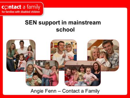 SEN support in mainstream school Angie Fenn – Contact a Family.