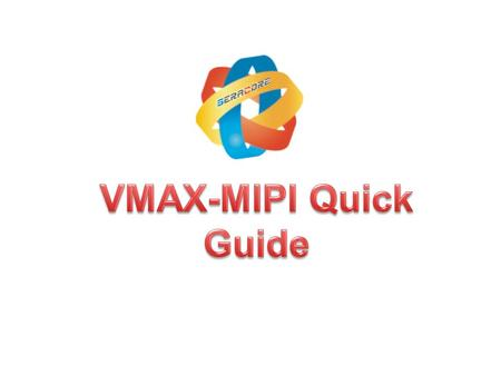 Features : VMAX-MIPI is a pattern generator which supports Full-HD resolution. VMAX-MIPI has one MIPI connector(29Pin), 4 programmable power. PC to USB.