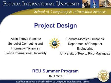 Project Design Alain Esteva-Ramirez School of Computing and Information Sciences Florida International University Bárbara Morales-Quiñones Department of.