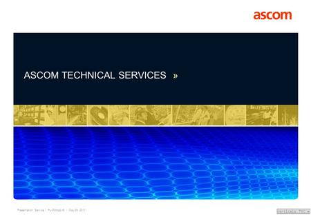 Presentation: Service | PL-000022-r6 | May 09, 2011 Verticals TOC » ASCOM TECHNICAL SERVICES »