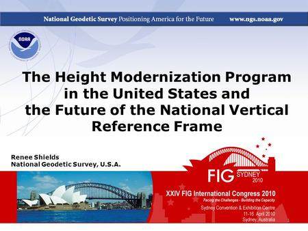 The Height Modernization Program in the United States and the Future of the National Vertical Reference Frame 1 Renee Shields National Geodetic Survey,