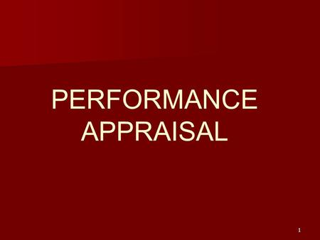 1 PERFORMANCE APPRAISAL. 2 Performance Appraisal Defined   System of review and evaluation of job performance   Assesses accomplishments and evolves.