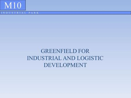 GREENFIELD FOR INDUSTRIAL AND LOGISTIC DEVELOPMENT.