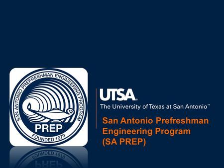 San Antonio Prefreshman Engineering Program (SA PREP)
