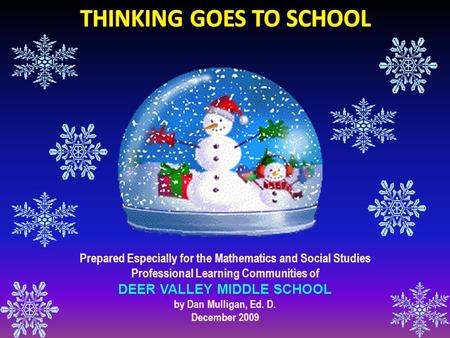 Prepared Especially for the Mathematics and Social Studies Professional Learning Communities of DEER VALLEY MIDDLE SCHOOL by Dan Mulligan, Ed. D. December.