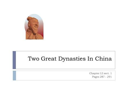 Two Great Dynasties In China Chapter 12 sect. 1 Pages 287 - 291.