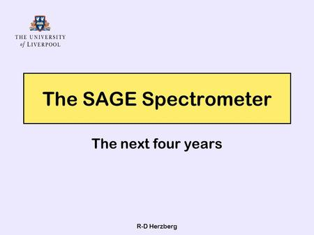 R-D Herzberg The SAGE Spectrometer The next four years.