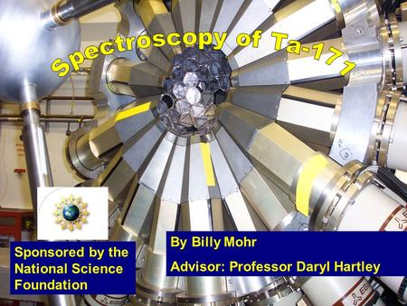 By Billy Mohr Advisor: Professor Daryl Hartley Sponsored by the National Science Foundation.