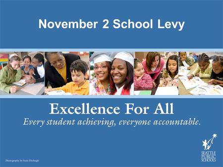 November 2 School Levy. Why place a levy on the Nov. 2 ballot?  To help ensure that we provide the services that our students need to be successful.