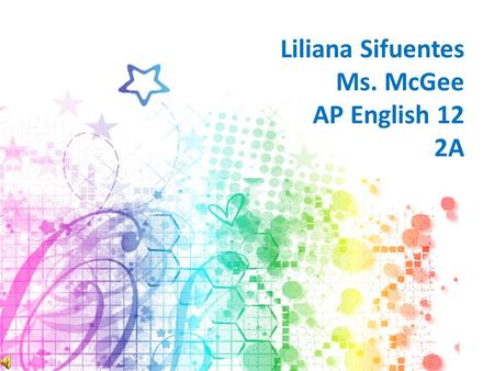 Liliana Sifuentes Ms. McGee AP English 12 2A. 1.Have a baby 2.Start a family 3.Start my own business 4.Buy a modern homemodern home 5.Retire 6.Buy a.