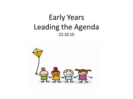 Early Years Leading the Agenda 22.10.15. Successes and Achievements.