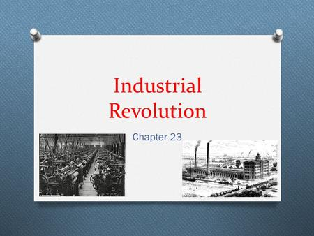 Industrial Revolution Chapter 23. Section 1: Advances in Technology O One invention builds upon another O ELECTRICTY –Michael Farady O Electric Generator.