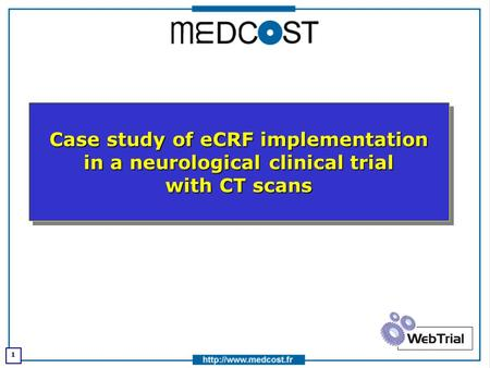 1 Case study of eCRF implementation in a neurological clinical trial with CT scans.