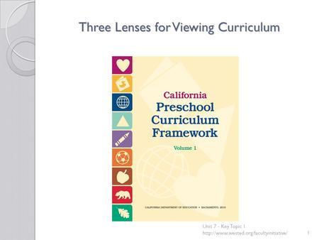 Three Lenses for Viewing Curriculum Unit 7 - Key Topic 1