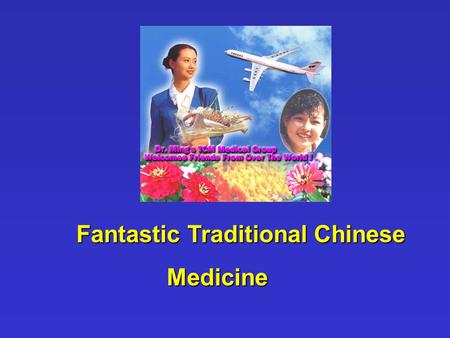 Fantastic Traditional Chinese Medicine Fantastic Traditional Chinese Medicine.