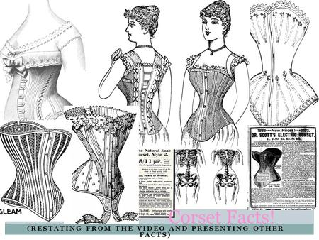 (RESTATING FROM THE VIDEO AND PRESENTING OTHER FACTS) Corset Facts!
