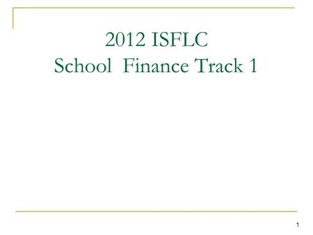 1 2012 ISFLC School Finance Track 1. 2 Welcome!!! Introductions Session Overview/Packet Contents Housekeeping Items Questions What are the burning questions.