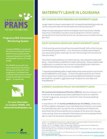 Louisiana PRAMS is a project of the Centers for Disease Control and Prevention (CDC) and the Louisiana Department of Health and Hospitals, Bureau of Family.