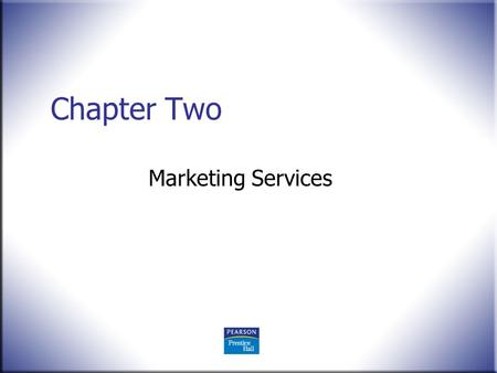 Chapter Two Marketing Services. © 2008 Pearson Education, Upper Saddle River, NJ 07458. All Rights Reserved. 2 Marketing Essentials in Hospitality and.