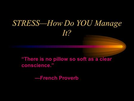 STRESS—How Do YOU Manage It?