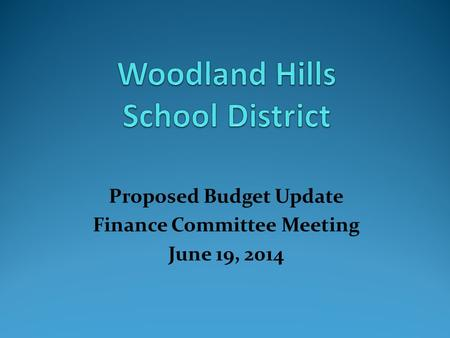 Proposed Budget Update Finance Committee Meeting June 19, 2014.