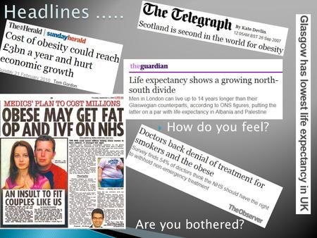 Headlines How do you feel? Are you bothered?
