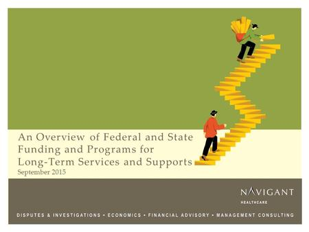 An Overview of Federal and State Funding and Programs for Long-Term Services and Supports September 2015.