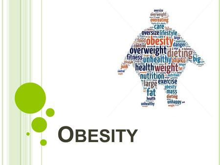 O BESITY. Obesity occurs when the energy intake is greater than the energy expenditure through physical activity; the excess energy is stored in the body.
