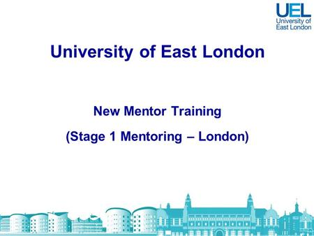 University of East London New Mentor Training (Stage 1 Mentoring – London)