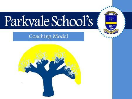 Coaching Model. Coaching relates to a particular issue that needs to be addressed, relating to a key objective or development area within the school.