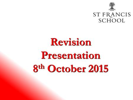 Revision Presentation 8 th October 2015. Why? Why are we doing the exams?