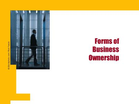Forms of Business Ownership © iStockphoto.com / Rich Yasick.