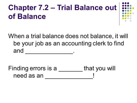 Chapter 7.2 – Trial Balance out of Balance