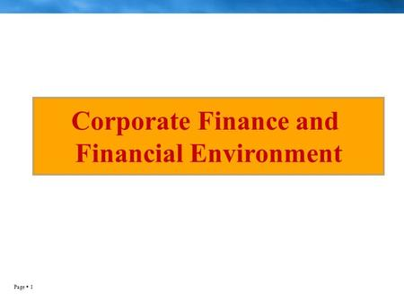 Page  1 Corporate Finance and Financial Environment.