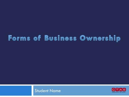 Student Name. Sole Proprietorship The simplest business form under which one can operate a business. The sole proprietorship is not a legal entity. It.